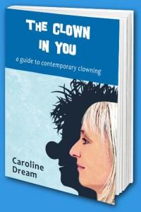 The Clown in You a Clown Book by Caroline Dream